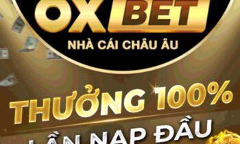 Oxbet – Nhà mẫu cá cược đáng tin cậy ngày nay